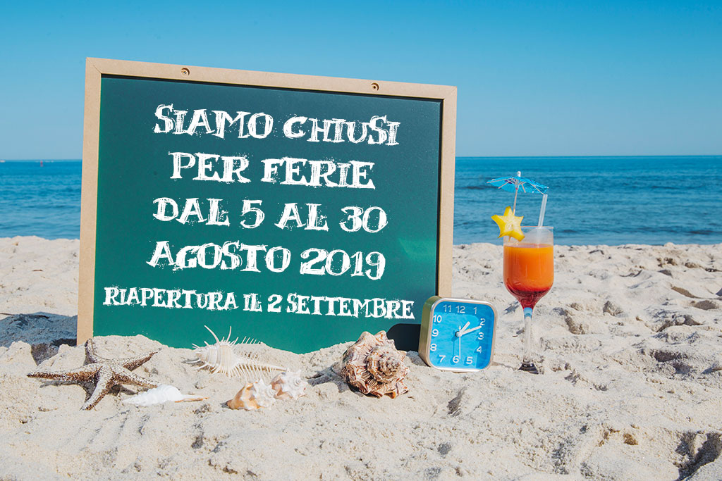 chiusura estiva 5-30 agosto 2019